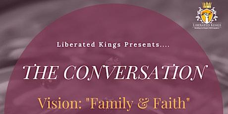 The Conversation: Vision ~ Family & Faith tickets