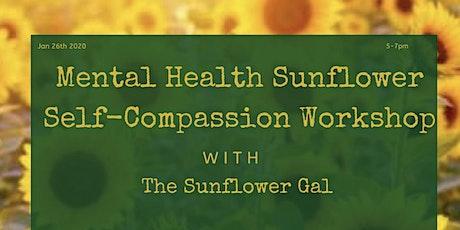 Mental Health Sunflower Self-Compassion Workshop tickets
