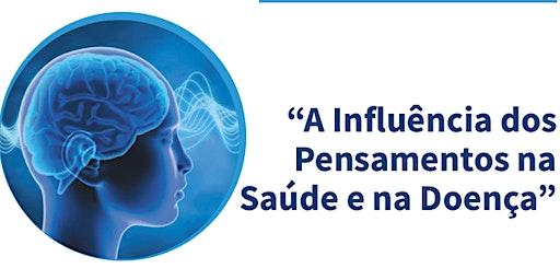 A Influência dos Pensamentos na Saúde e na Doença