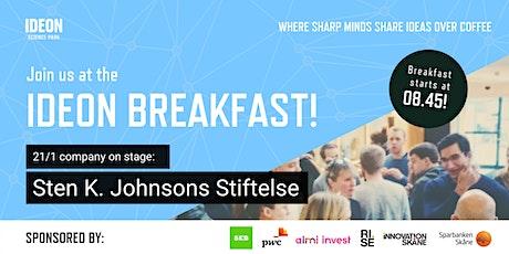 Ideon Breakfast with Sten K. Johnsons Stiftelse tickets