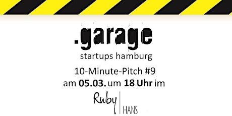 .garage startups hamburg 10-Minute-Pitch #9 Tickets