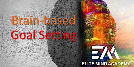 Brain-Based  Goal Setting for High Performance and Wellbeing tickets