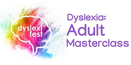 Dyslexia:Adult Masterclass tickets