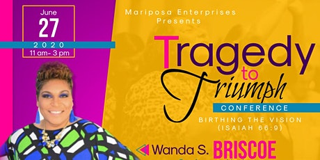 Mariposa Enterprises Presents:  Tragedy To Triumph Conference tickets
