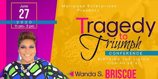 Mariposa Enterprises Presents:  Tragedy To Triumph Conference
