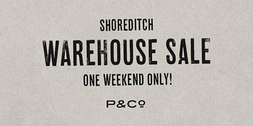 P&Co Warehouse Sale + Opening Party