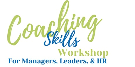 Coaching Skills Workshop  For Managers, Leaders, & HR tickets