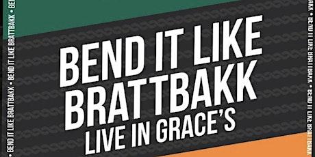Bend it like Brattbakk tickets