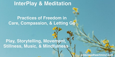 InterPlay & Meditation: Practices of Pleasure & Freedom tickets