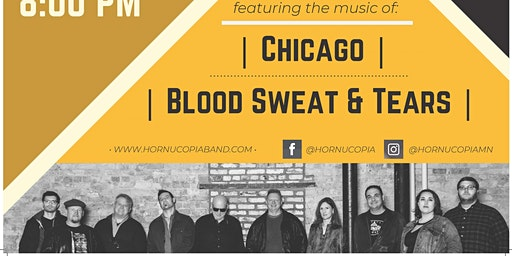 Hornucopia Presents the Music of Blood, Sweat & Tears and Chicago
