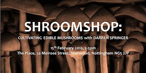 Shroomshop: Cultivating Edible Mushrooms with Darren Springer