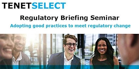 Regulatory Briefing Seminar tickets