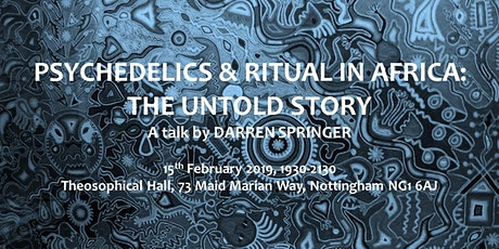 Psychedelics & Ritual in Africa: The Untold Story - A talk by Darren Springer tickets
