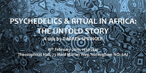 Psychedelics & Ritual in Africa: The Untold Story - A talk by Darren Springer