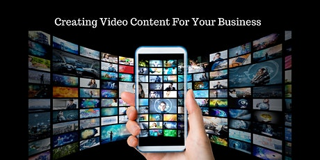 Creating Video Content For Your Business tickets