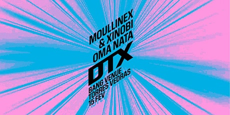 Moullinex & Xinobi + Oma Nata bilhetes