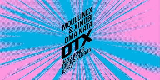 Moullinex & Xinobi + Oma Nata