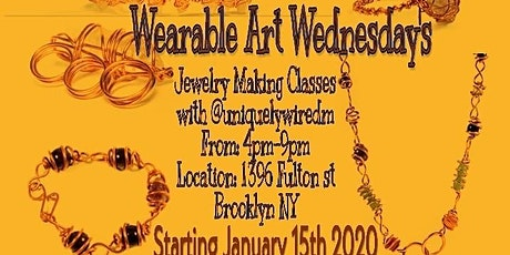 Wearable Art Wednsdays (Jewelry Making Classes ) tickets