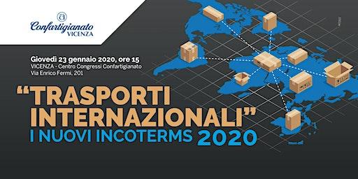 TRASPORTI INTERNAZIONALI - I NUOVI INCOTERMS 2020