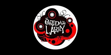EL ESTUDIANTE LARRY entradas