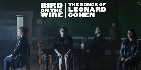 Bird on the Wire : The Songs of Leonard Cohen tickets