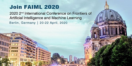 2020 2nd International Conference on Frontiers of Artificial Intelligence and Machine Learning (FAIML 2020) Tickets