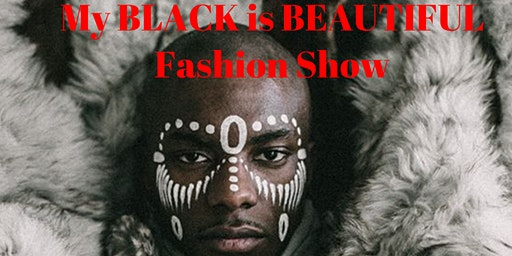 My Black is Beautiful Fashion Show