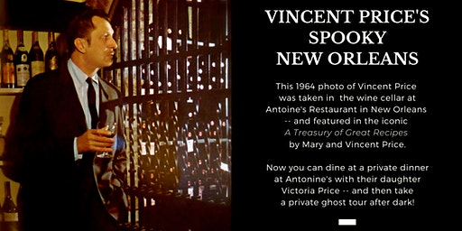 A New Orleans Vincent Price Night: Dinner @ Antoine's & Private Ghost Tour with Victoria Price