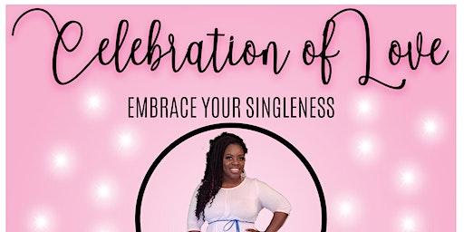 Embrace your Singleness