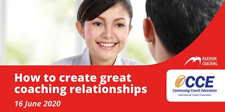 How to create great coaching relationships (16 June 2020) tickets