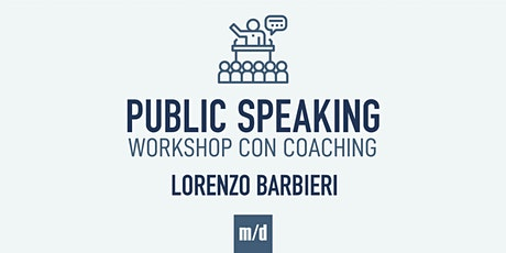 "Workshop di ""Public Speaking"" con coaching biglietti"