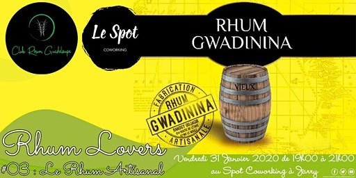 RHUM LOVERS #03 : Le Rhum Artisanal Gwadinina FWI