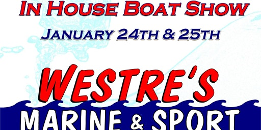 In House Boat Show at Westre's Marine
