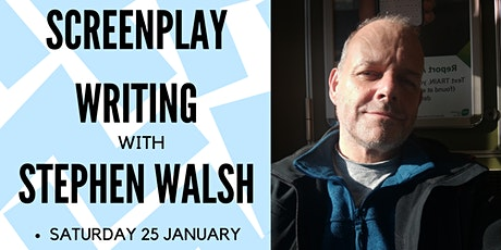 Screenplay Writing with Stephen Walsh | Spring Open Day 2020 tickets