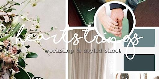 Heartstrings Workshop & Styled Shoot