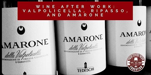 Wine After Work: Valpolicella, Ripasso, and Amarone