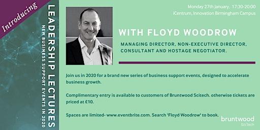 Leadership Lectures: Keynote talk with Floyd Woodrow