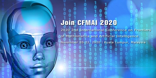 Conference on Frontiers of Mathematics and Artificial Intelligence CFMAI 20