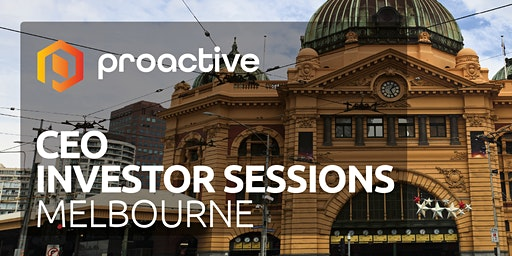 Proactive's CEO Investor Sessions - Melbourne