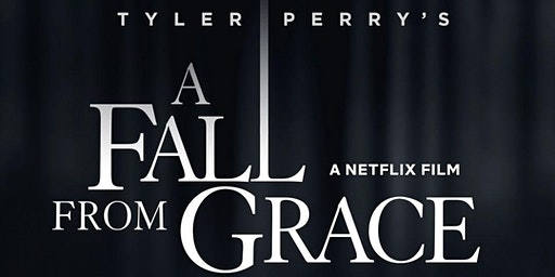 Tim Green Presents: A Movie Night- Tyler Perry's A Fall From Grace
