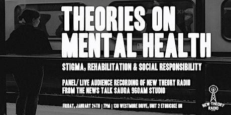 Theories on Mental Health: Stigma, Rehabilitation & Social Responsibility tickets