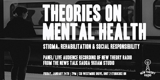Theories on Mental Health: Stigma, Rehabilitation & Social Responsibility