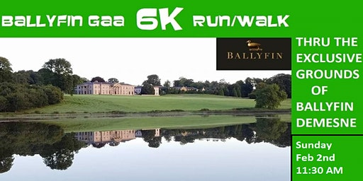 BALLYFIN GAA 6K RUN/WALK THRU BALLYFIN DEMESNE