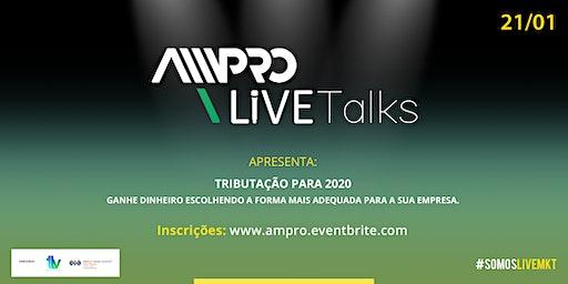 AMPRO LIVE TALKS -TRIBUTAÇÃO PARA 2020 - Ganhe dinheiro escolhendo a forma mais adequada para a sua empresa