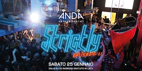STRICTLY Episode II Sabato 25 Gennaio ANDA VENICE biglietti