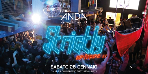 STRICTLY Episode II Sabato 25 Gennaio ANDA VENICE