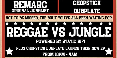 Static Hifi: Reggae VS Jungle FT Remarc, Chopstick Dubplate & More tickets