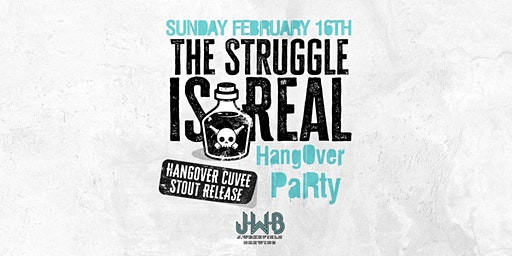 The Struggle Is Real - Wakefest Invitational Hangover Party/ Bottle Release