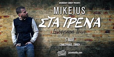 Mikeius - Zurich Tickets