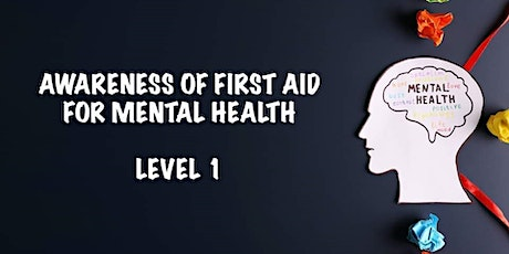 Awareness of First Aid for Mental Health Level 1 tickets